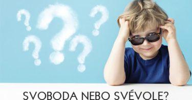 svoboda a svévole - Uplatňujete při výchově svobodu nebo svévoli?