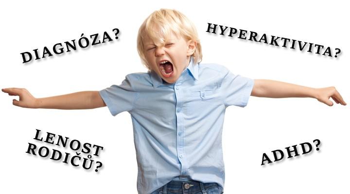 """Hyperaktivita, ADHD nebo jen """"líná nálepka"""" rodičů?"""